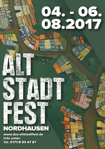 Plakat 2017: Das Altstadtfest Nordhausen von Holger Gonska